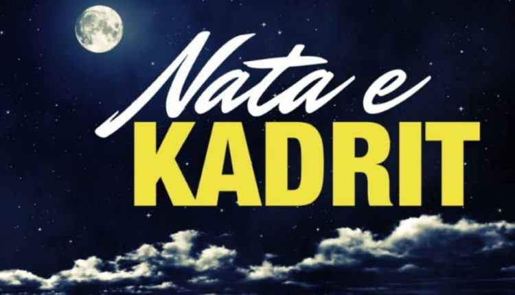 Çfarë është Nata e Kadrit, nata më e rëndësishme e Ramazanit